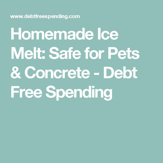 Homemade Ice Melt: Safe for Pets & Concrete - Debt Free Spending