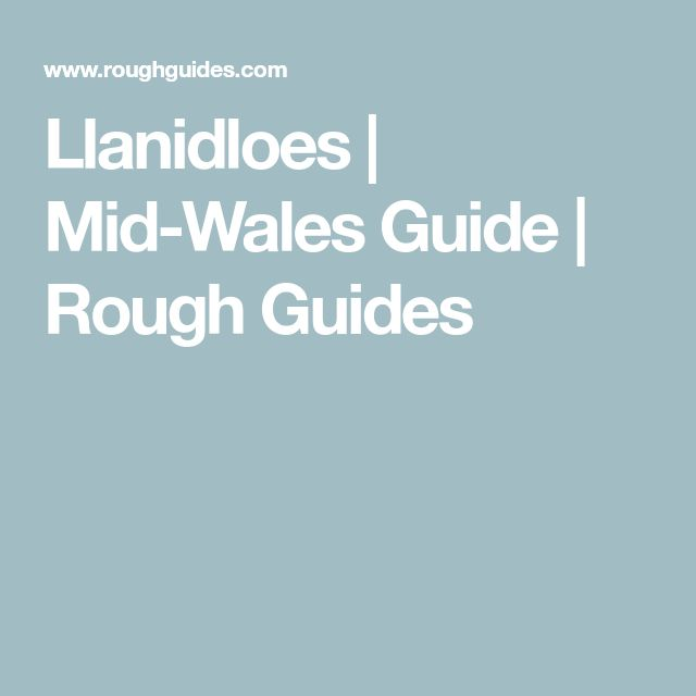 Llanidloes   Mid-Wales Guide   Rough Guides