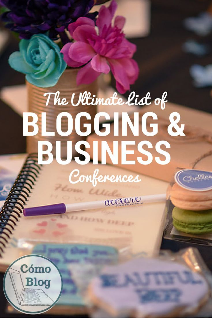 The Ultimate List of Blogging & Business Conferences 2016, found at http://ComoBlog.com