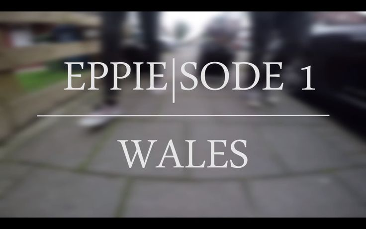 Eppie|sode 1 - Wales: The First Vlog. - My first vlog about my trip to Wales where I stayed with my boyfriend's family in the gorgeous Harlech.