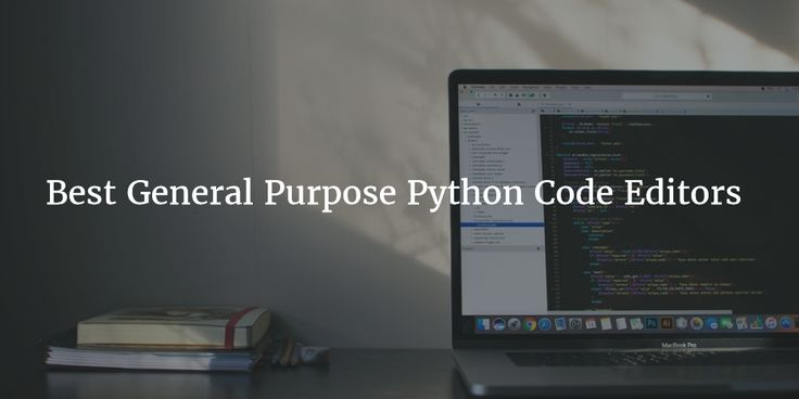 In this article I will discuss about best general purpose python code editors. The list includes Visual Code studio, Sublime, Atom and Jupyter notebook.