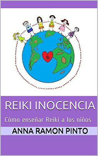Reiki Inocencia: Cómo enseñar Reiki a los niños (Spanish ... https://www.amazon.com/dp/B013J9X56E/ref=cm_sw_r_pi_dp_x_ZJ.TybTY66NQF