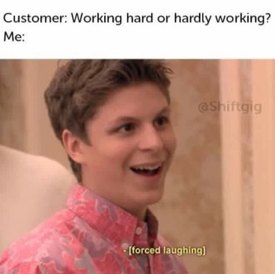 On customer humor: | Literally Just 100 Memes That Perfectly Describe What It's Like To Work In Retail