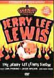 The Jerry Lee Lewis Show [DVD]