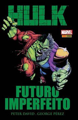 HULK: FUTURO IMPERFEITO - ED. 1