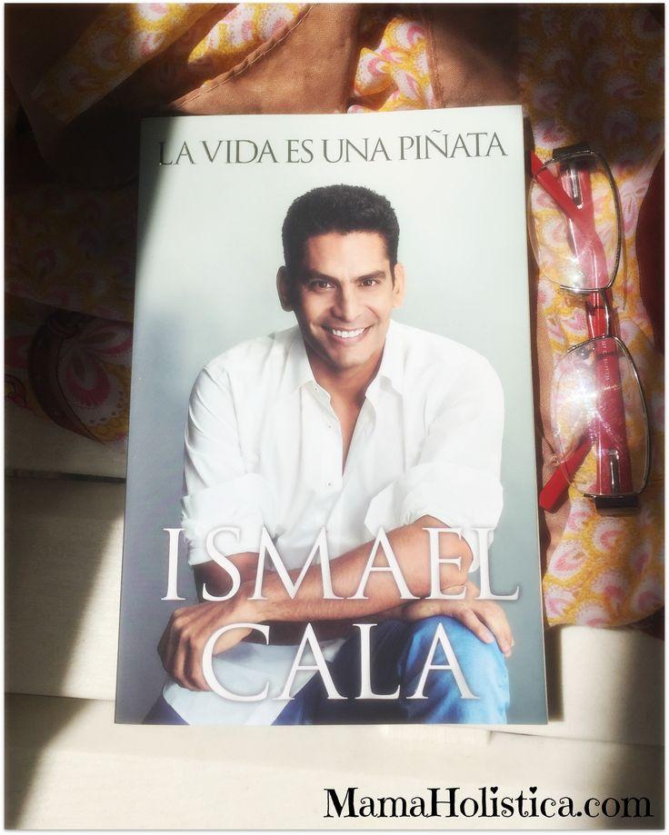 """Libro """"La Vida es una Piñata"""" de Ismael Cala. #mamaholistica #booklover #book"""