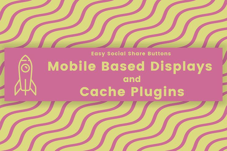 If you care about the loading speed on your site, take a look at this article to know how to setup your cache plugin and optimize your mobile share buttons.