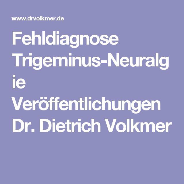Fehldiagnose Trigeminus-Neuralgie Veröffentlichungen Dr. Dietrich Volkmer