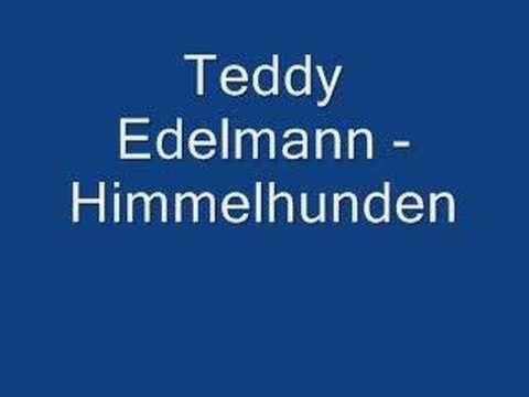Teddy Edelmann - Himmelhunden