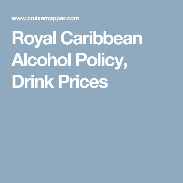 Royal Caribbean Alcohol Policy, Drink Prices