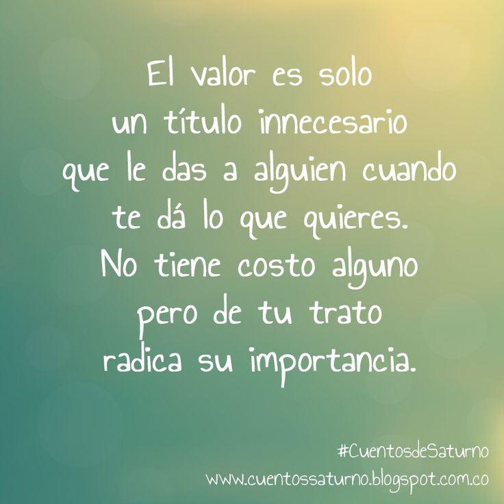 www.cuentossaturno.blogspot.com.co #pensamientos #frases #reflexiones #cuentos #escritos
