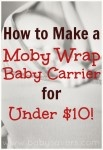 Someone very special to me spent over $40 on this Moby Wrap just before I had my first baby. It was near the top of my wish list of baby items, and it never even occured to me that I could find instructions for a DIY Moby Wrap. My mother, however, totally gave me the...