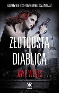 Złotousta diablica, Jaye Wells, Dom Wydawniczy REBIS Sp. z o.o.