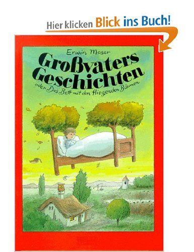 Großvaters Geschichten oder Das Bett mit den fliegenden Bäumen: Amazon.de: Erwin Moser: Bücher
