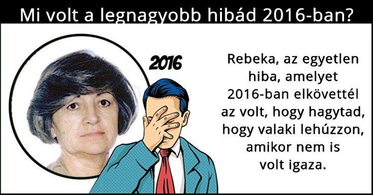 Mi volt a legnagyobb hibád 2016-ban?