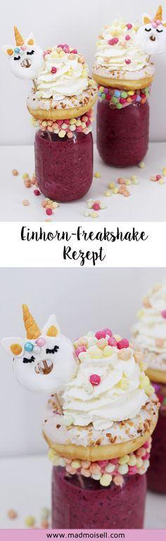 Freakshakes mit Einhorn-Deko selber machen: Einfaches Milchshake Rezept für deine nächste Party!