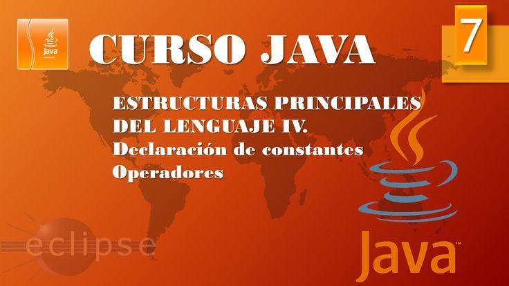 Curso Java. Estructuras principales IV. Constantes y Operadores. Vídeo 7