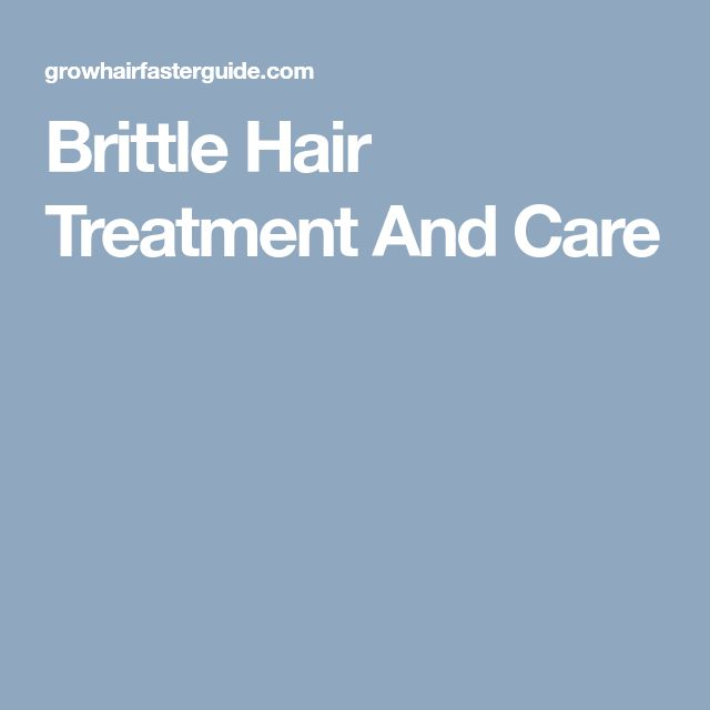 Brittle Hair Treatment And Care