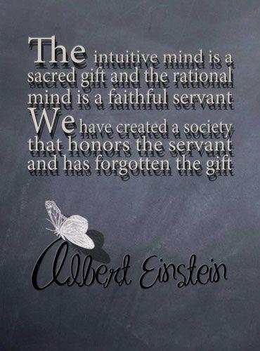 Albert Einstein Quote : The intutive mind.......