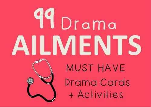 Drama Cards : 99 AILMENTS + suggested drama activities
