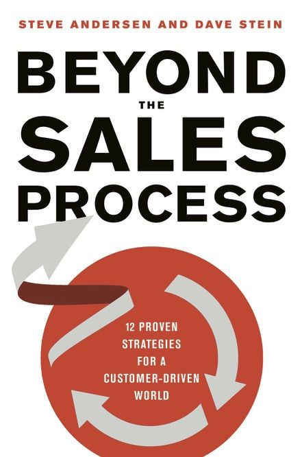 Cover of Beyond Sales Process book by Dave Stein and Steve Andersen