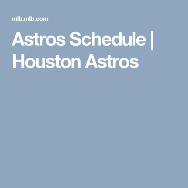 Astros Schedule | Houston Astros