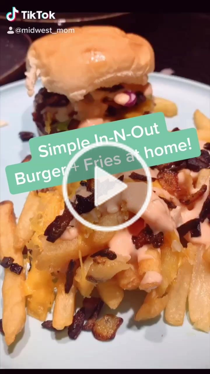 Raigan Midwest Mom On Tiktok Homemade In N Out Itsdinnertime Food Dinner Quickrecipes Levelup Quick Recipes Best Dinner Recipes Burger And Fries