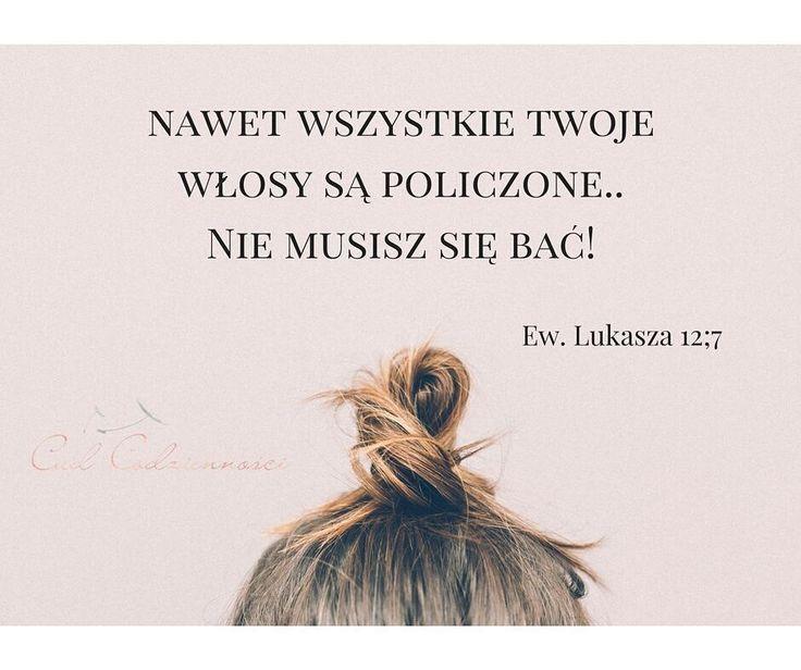 Nawet wszystkie twoje włosy są policzone. Nie musisz się bać! Ew. Łukasza 12;7  Z Wszechmogacym Bogiem nie musisz się bać ♥ #bogjestwiększy #biblia #wersetybiblijne #grafika #cudcodziennosci