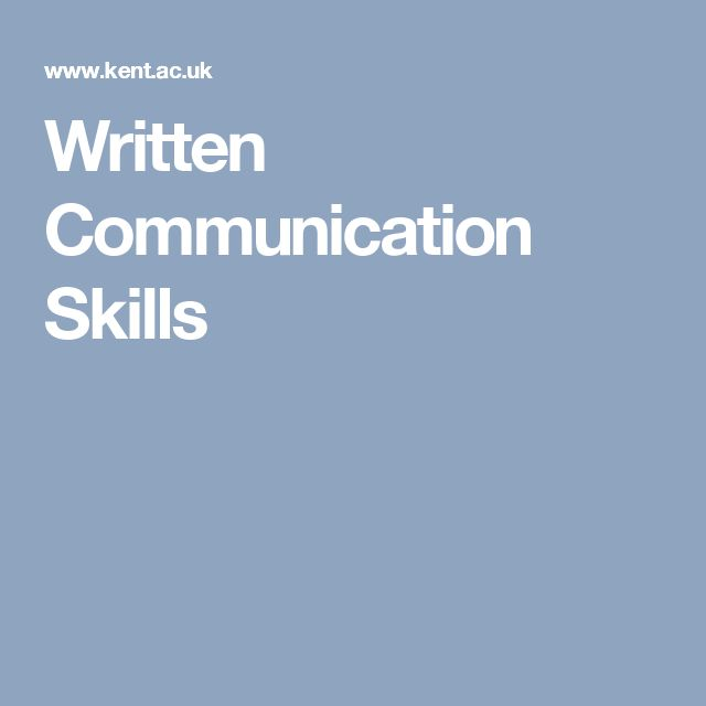 Written Communication Skills - this breaks down the components of written communication and gives you a checklist of what has been included and what is needed.