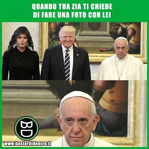 #papa #papafrancesco #donaldtrump #bastardidentro www.bastardidentro.it