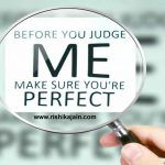 Before you judge me make sure you are perfect ….Inspirational Quotes,messages