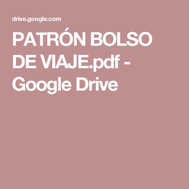 PATRÓN BOLSO DE VIAJE.pdf - Google Drive