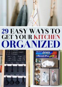 29 Easy Ways To Get Your Kitchen Organized