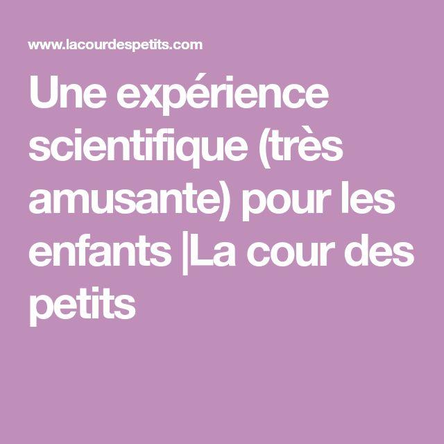 Une expérience scientifique (très amusante) pour les enfants |La cour des petits
