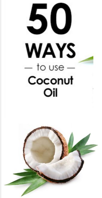 50 Secret Ways to Use Coconut Oil For Your Health And Beauty