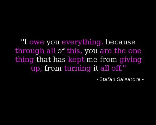 I owe you everything #Stefan