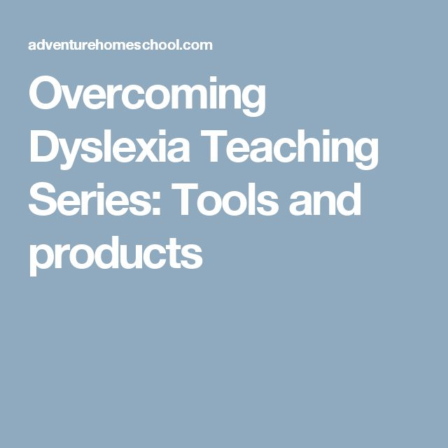 Overcoming Dyslexia Teaching Series: Tools and products