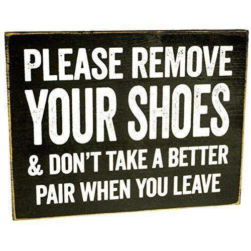 Please Remove Your Shoes Sign Make Em Laugh
