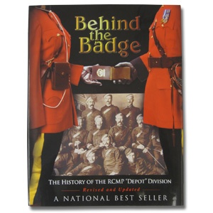 $49.99 Behind the Badge  The 120-year history of the Depot is depicted in over 1,000 photographs. Meticulous research has rediscovered the stories, places, people, triumphs and the commitment behind this world famous Force. 416 pages. Available at www.themountieshop.ca