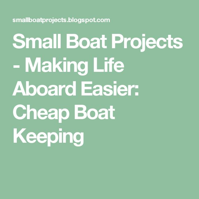Small Boat Projects - Making Life Aboard Easier: Cheap Boat Keeping
