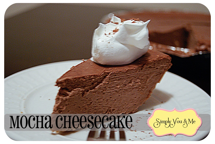 Simply You and Me~ Mocha Cheesecake--Cream, chocolate, coffee-- 3 of my favorite things!!  #recipe  #cheesecake  #mocha