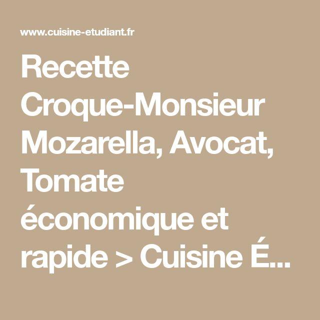 Recette Croque-Monsieur Mozarella, Avocat, Tomate économique et rapide > Cuisine Étudiant