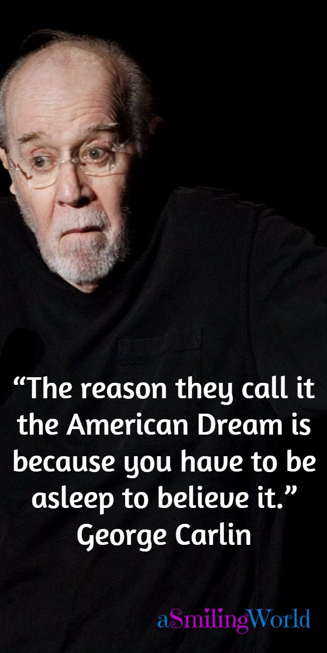 Quotes About The American Dream The Reason They Call It The American Dream Is Because You Have To
