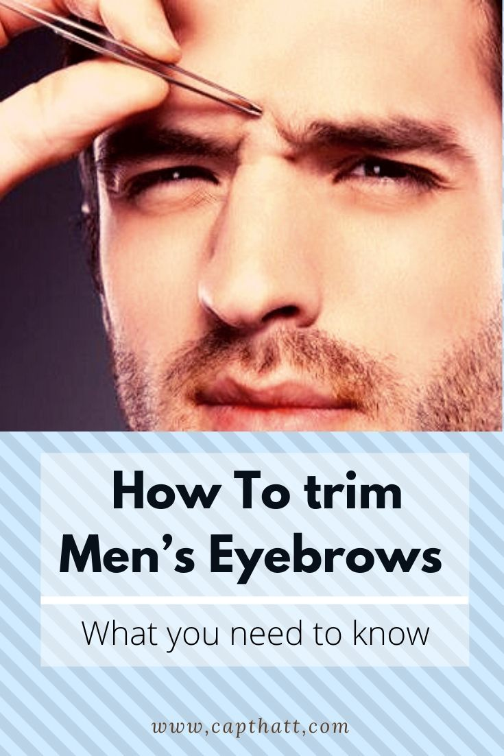 How To trim Men's Eyebrows - Everything You Need To Know ...
