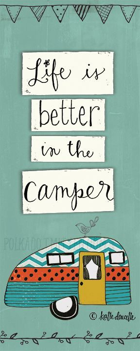 Life is Better in the Camper  katie doucette polkadotmitten.com PORTFOLIO - Polkadot Mitten