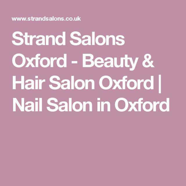 Strand Salons Oxford - Beauty & Hair Salon Oxford | Nail Salon in Oxford