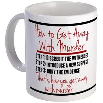 $14 How To Get Away With Murder Mug with Annalise Keating's rules from class:  Step 1: Discredit the witnesses Step 2: Introduce a new suspect Step 3: Bury the evidence
