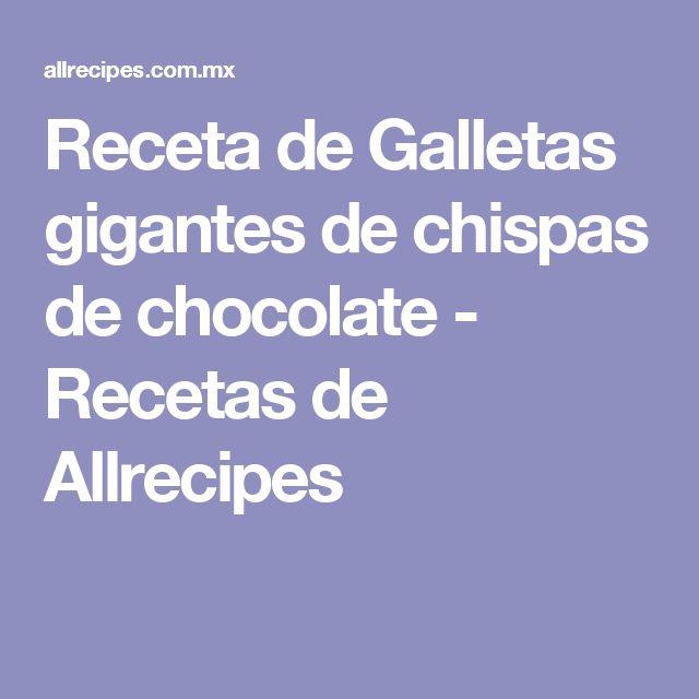 Receta de Galletas gigantes de chispas de chocolate - Recetas de Allrecipes