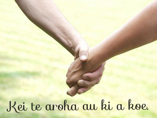"Language: Maori. Approximate pronunciation: ""kay teh ahroh-ha ahu kee ah kohweh"" ...via Community Post: 31 Worldly Ways To Say ""I Love You"""