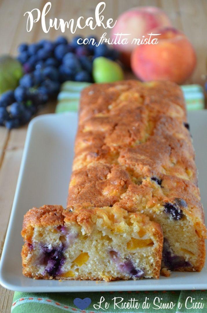 Plumcake con frutta mista senza burro - Le Ricette di Simo e Cicci